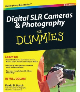 Digital SLR Cameras and Photography For Dummies 3rd Ed